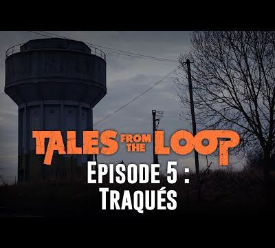 JDR : Tales from the loop - Episode 05 - Traqués
