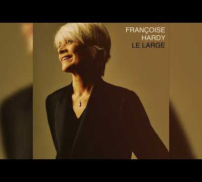 Françoise Hardy - Le Large (Audio officiel)...
