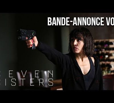 Seven Sisters, Trailer !