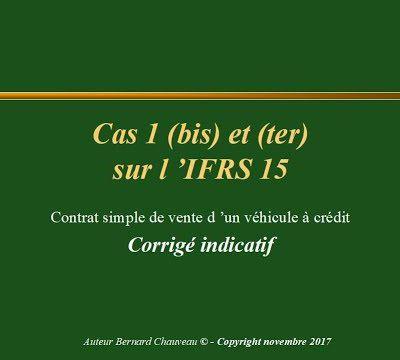 IFRS 15 - Cas 1bis et 1ter - Corrigé
