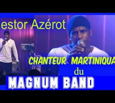 NESTOR AZEROT: chanteur Martiniquais du MAGNUM BAND.