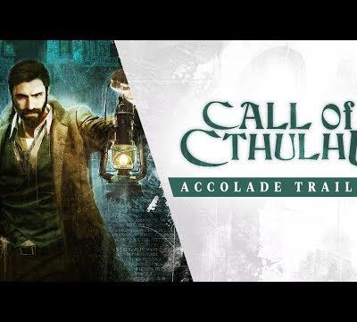 [ACTUALITE] Call of Cthulhu - L'Accolade Trailer