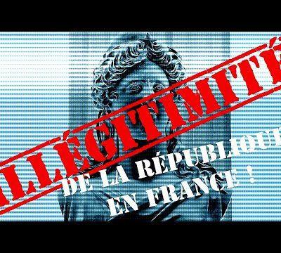 L'illégitimité de la république en France - Vidéo