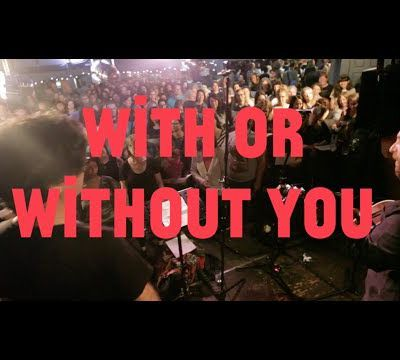 """U2 """"With Or Without You"""""""