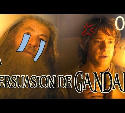 [Détournement The Hobbit] La persuasion de Gandalf