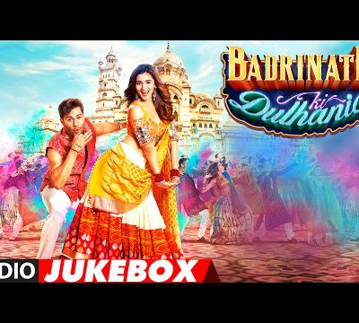 FLASH ALBUMS / OST REVIEWS ~ BOLLYWOOD S♥UNDTRACKS ~ MARRY US IN MUSIC WITH BADRINATH KI DULHANIA & HUMPTY SHARMA KI DULHANIA !