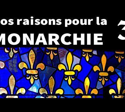 Nos raisons pour la Monarchie - 3ème partie