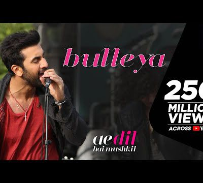 Bulleya song from  Ae Dil Hai Mushkil film
