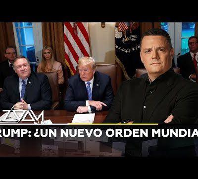 El Zoom de RT - Trump: ¿Un nuevo orden mundial?