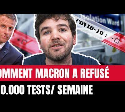 COMMENT MACRON A REFUSÉ 150.000 TESTS PAR SEMAINE