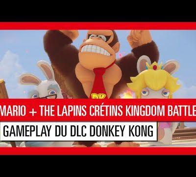 ACTUALITE : #MarioTheLapinsCretinsKingdomBattle - #DonkeyKong Adventure en vidéo