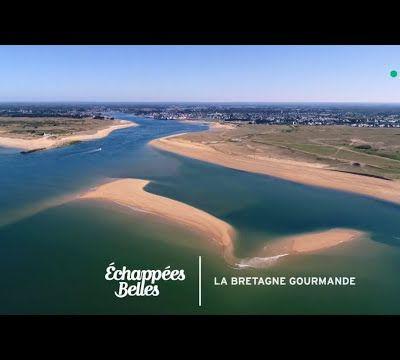 La Bretagne gourmande - Échappées belles (Oct.2018)