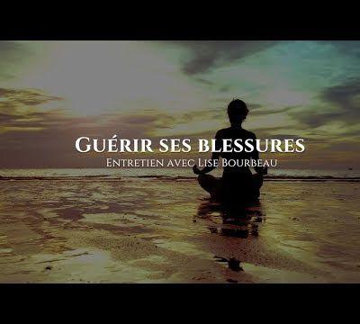Lise Bourbeau : Guérir ses blessures