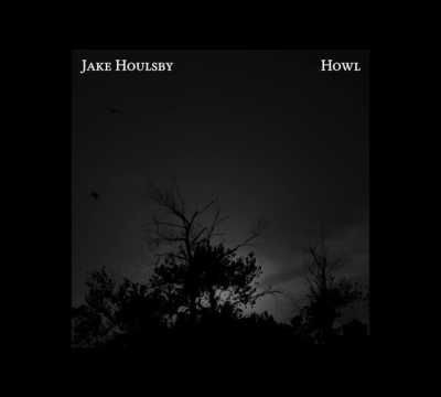 Jake Houlsby, Howl