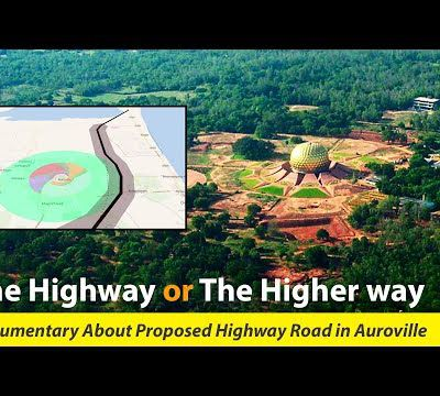The Highway or The Higherway / Documentary About Proposed Highway around Auroville