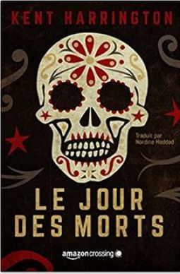 Le jour des Morts de Kent Harrington