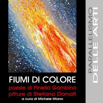 È uscita la monografia «Fiumi di Colore»: poesie di Pinella Gambino e pitture di Stefano Donati
