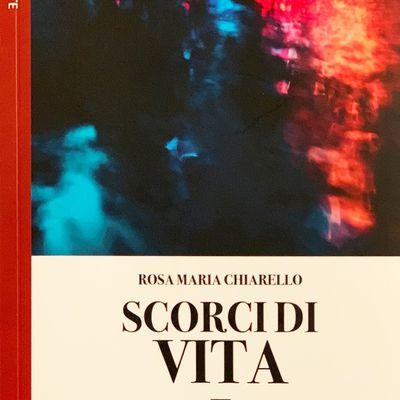 Esce, anche in eBook, «Scorci di vita», silloge di poesia di Rosa Maria Chiarello
