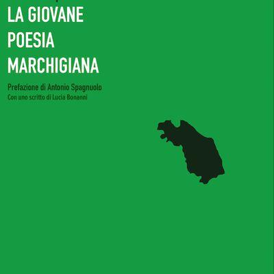«La giovane Poesia marchigiana», Antologia di Poesia e Saggi, a cura di Lorenzo Spurio - Segnalazione Libro