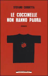 """Stefano Corbetta, """"Le coccinelle non hanno paura"""""""