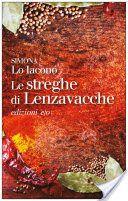 """Simona Lo Iacono, """"Le streghe di Lenzavacche"""""""