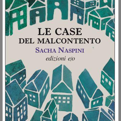 """Sacha Naspini, """"Le case del malcontento"""""""