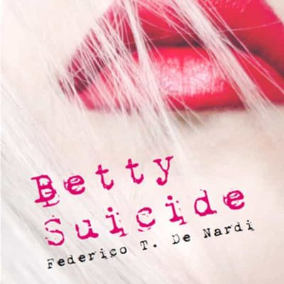 "Federico T. De Nardi, ""Betty suicide"""