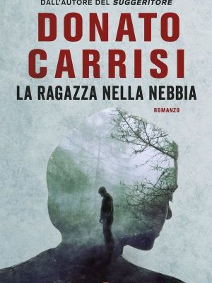 """Donato Carrisi, """"La ragazza nella nebbia"""""""