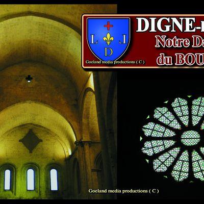 DIGNE-les-BAINS - NOTRE DAME du BOURG , la belle Romane et sa CRYPTE ROMAINE