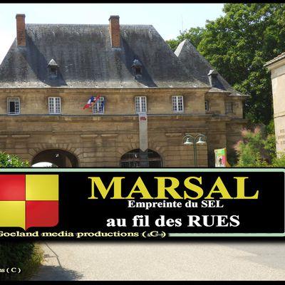 MARSAL ( Lorraine )  AU FIL des RUES etdes MONUMENTS de la belle cité fortifiée par Vauban
