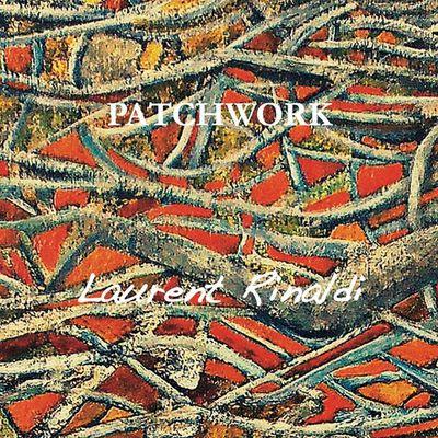"""Laurent Rinaldi : nouveau CD """"Patchwork"""""""