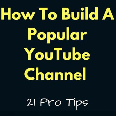 How to build a popular YouTube Channel