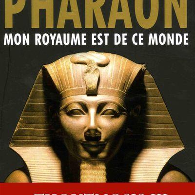 Pharaon. Mon royaume est de ce monde par Christian Jacq (XO Editions, 2018)