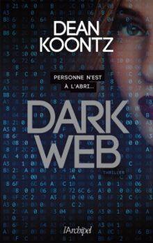 Dark web, le nouveau roman de Dean Koontz, éditions L'archipel