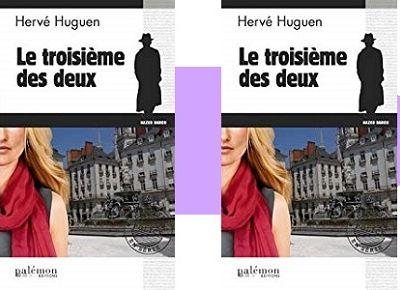 Hervé Huguen: Le troisième des deux (Éd.du Palémon, 2018)