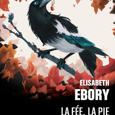 Elisabeth Ebory, La Fée, la Pie et le Printemps, Éditions ActuSF, collection Hélios, mai 2019