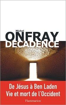 Michel Onfray : Décadence