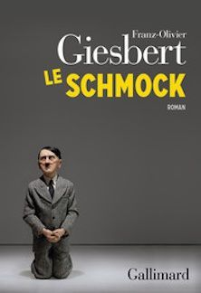 Franz-Olivier Giesbert. Le Schmok.