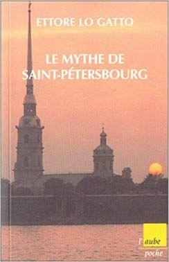 Ettore Lo Gatto: Le Mythe de Saint-Pétersbourg