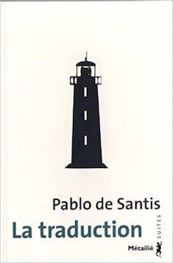 Pablo de Santis : La Traduction