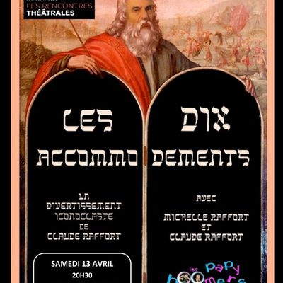 NOUVEAU SPECTACLE : LES DIX ACCOMMODEMENTS ! LA PREMIERE A SAINT RAPHAEL LE 13 AVRIL