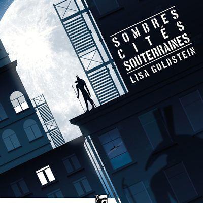 "Lisa Goldstein - ""Sombres Cites Souterraines"""