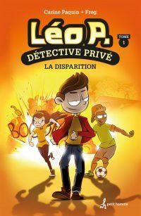 Léo P., détective privé. La disparition.