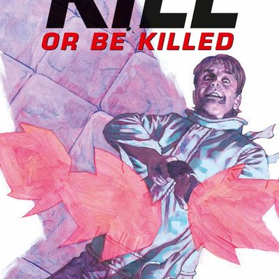 KILL OR BE KILLED TOME 04