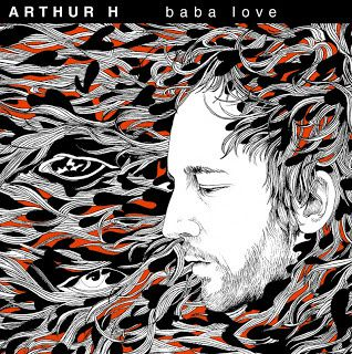 Arthur H – Baba Love (Documentaire)