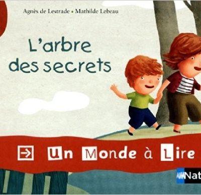 L'arbre des secrets / Agnès de Lestrade et Mathilde Lebeau