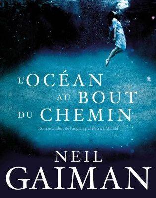 L'Océan au bout du chemin / Neil Gaiman