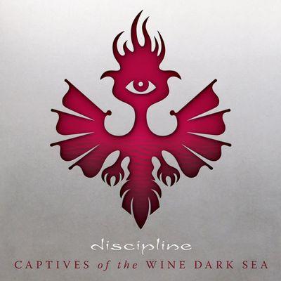 DISCIPLINE Captives of the wine dark sea