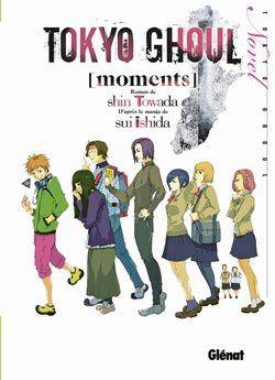 Tokyo Ghoul Moments Tome 1 « Un roman pas du tout à l'eau de Rose… »