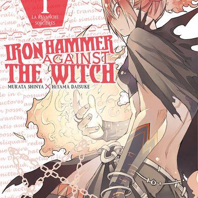 Iron Hammer against the witch : T1 Le démon n'est pas là où on le pense